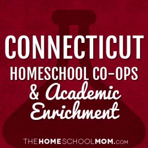 Connecticut Homeschool Co-ops & Academic Enrichment Classes