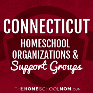 Connecticut Homeschool Organizations & Support Groups