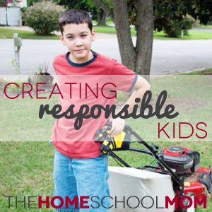 TheHomeSchoolMom: Creating Responsible Kids