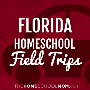 Florida Homeschool Field Trips
