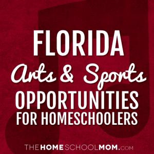 Florida Homeschool Arts & Sports Opportunities