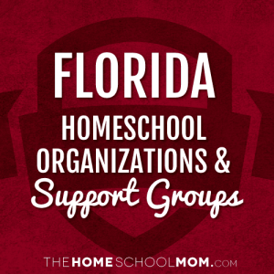 Florida Homeschool Organizations & Support Groups