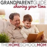 Grandparent Guide to Homeschooling: Sharing Your Time