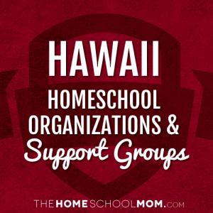 Hawaii Homeschool Organizations & Support Groups