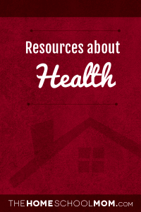 Homeschool resources about health