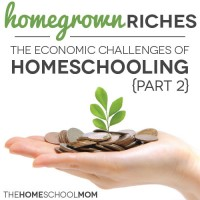 TheHomeSchoolMom Blog - Homegrown Riches: The Economic Challenges of Homeschooling {Part 2}
