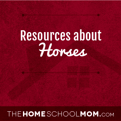 Homeschool Resources about Horses