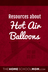 Homeschool resources about Hot Air Balloons