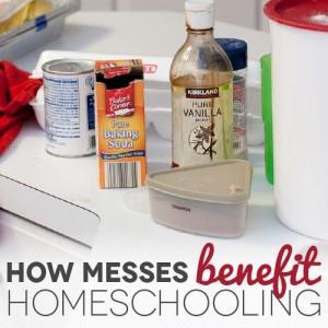 How Messes Benefit Homeschooling