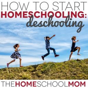 How to Start Homeschooling: Tips for Deschooling