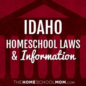 Idaho Homeschool Laws & Information