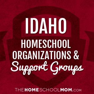 Idaho Homeschool Organizations & Support Groups