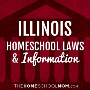 Illinois Homeschool Laws & Information