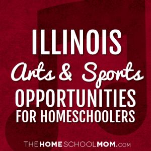 Illinois Homeschool Arts & Sports Opportunities