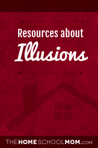 Homeschool resources about illusions