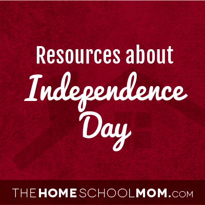 Homeschool resources about Independence Day