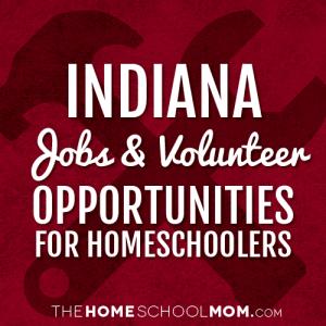 Indiana Homeschool Volunteering & Job Opportunities