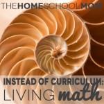 TheHomeSchoolMom - Instead of Curriculum: Living Math