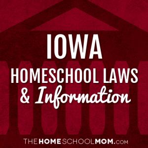 Iowa Homeschool Laws & Information