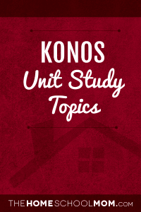KONOS Unit Study Topics