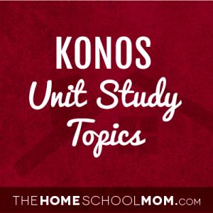 KONOS Unit Study Topics