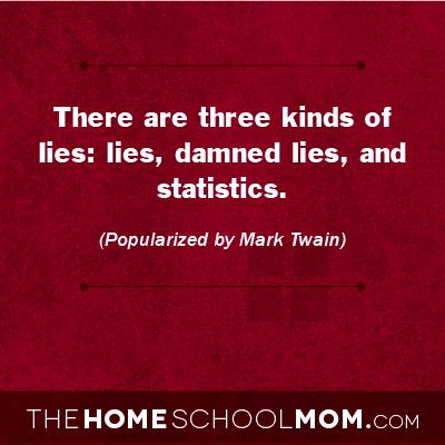 TheHomeSchoolMom Blog: Lies and Statistics