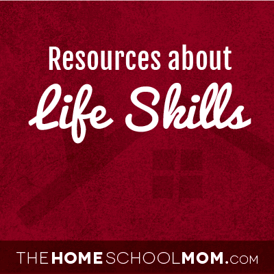 Homeschool resources about life skills