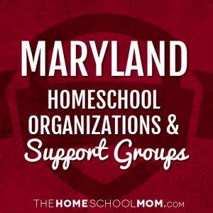 Maryland Homeschool Organizations & Support Groups