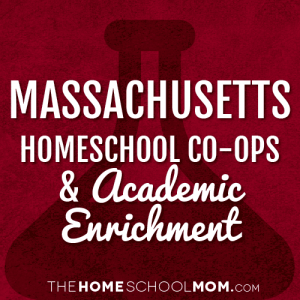 Massachusetts Homeschool Co-Ops & Academic Enrichment