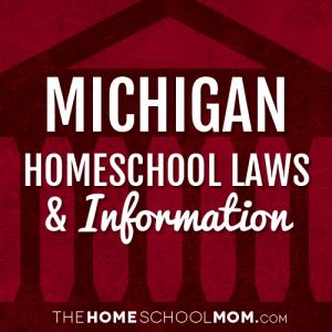 Michigan Homeschool Laws & Information
