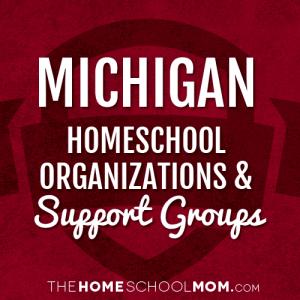 Michigan Homeschool Organizations & Support Groups