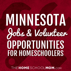 Minnesota Jobs & Volunteer Opportunities For Homeschoolers