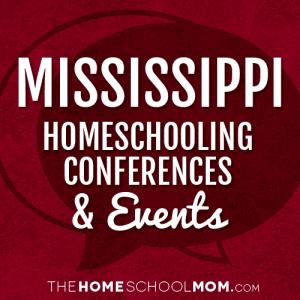 Mississippi Homeschooling Conferences & Events
