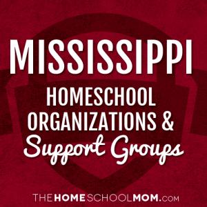 Mississippi Homeschool Organizations & Support Groups
