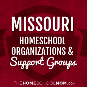 Missouri Homeschool Organizations & Support Groups