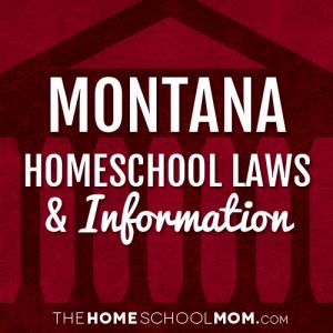 Montana Homeschool Laws & Information