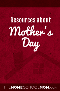 Homeschool resources for Mother's Day