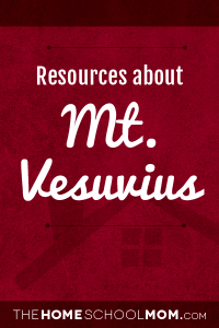 Homeschool resources about Mt. Vesuvius