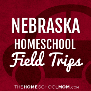 Nebraska Homeschool Field Trips