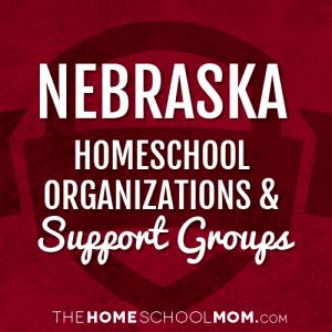 Nebraska Homeschool Organizations & Support Groups