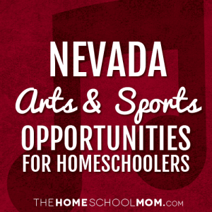 Nevada Arts & Sports Opportunities for Homeschoolers