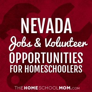 Nevada Jobs & Volunteer Opportunities for Homeschoolers