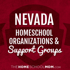 Nevada Homeschool Organizations & Support Groups