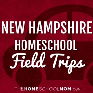 New Hampshire Homeschool Field Trips