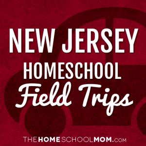 New Jersey Homeschool Field Trips