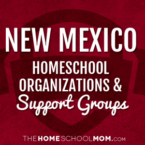New Mexico Homeschool Organizations & Support Groups