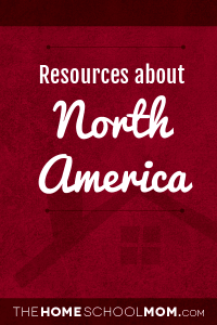 Homeschool resources about North America
