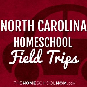 North Carolina Homeschool Field Trips