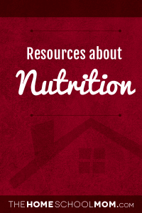 Homeschool resources about nutrition