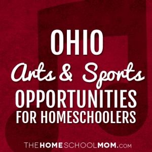Ohio Arts & Sports Opportunities for Homeschoolers
